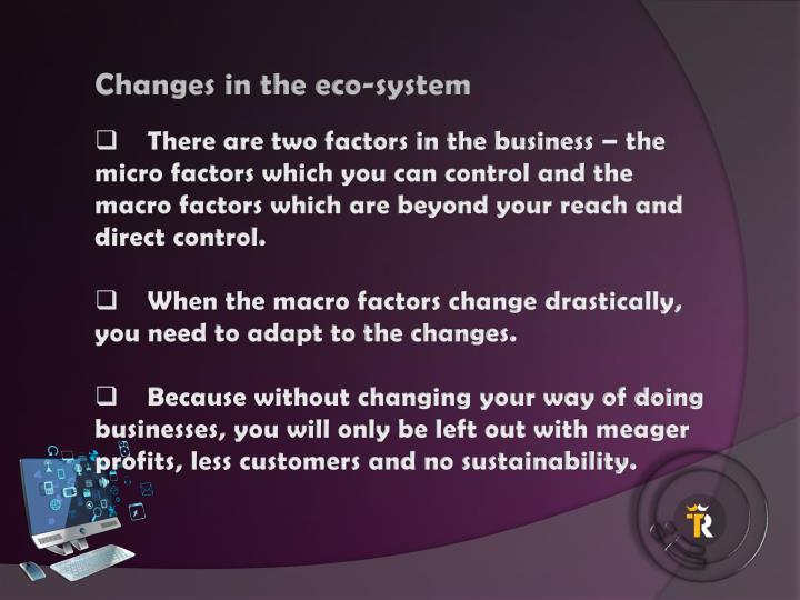 Changes in the eco-system