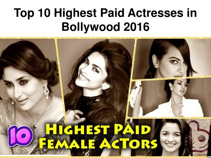 ppt   10 highest paid bollywood actress 2016 powerpoint