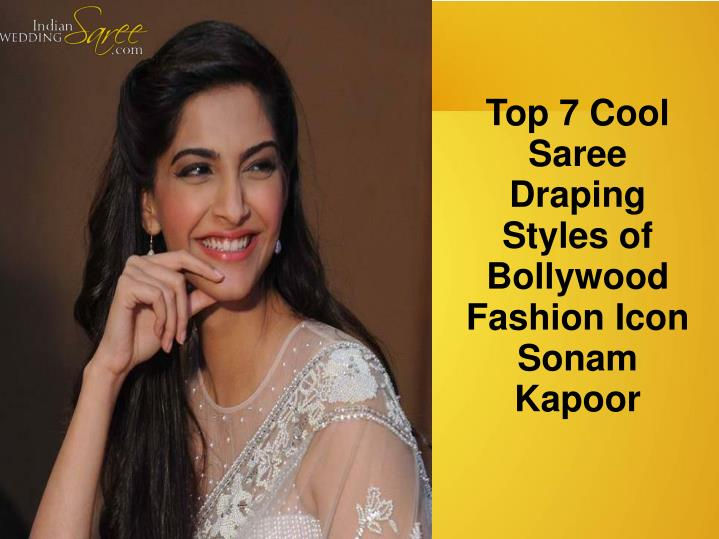 Top 7 Cool Saree Draping Styles of Bollywood Fashion Icon Sonam Kapoor