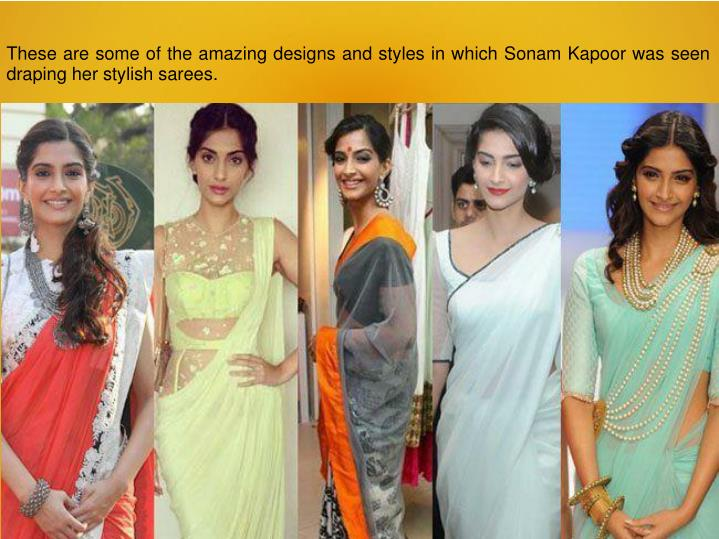 These are some of the amazing designs and styles in which Sonam Kapoor was seen draping her stylish sarees.