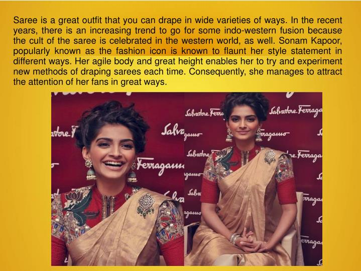Saree is a great outfit that you can drape in wide varieties of ways. In the recent years, there is ...