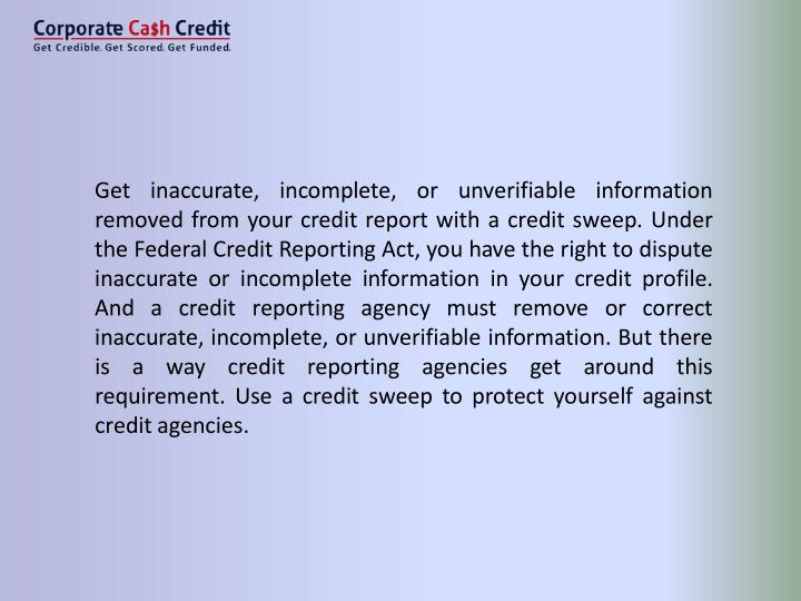 Get inaccurate, incomplete, or unverifiable information