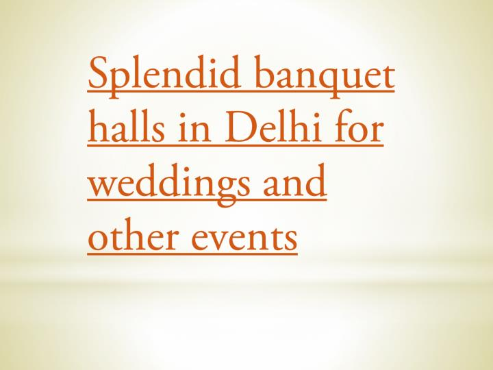 Splendid banquet halls in Delhi for weddings and other events