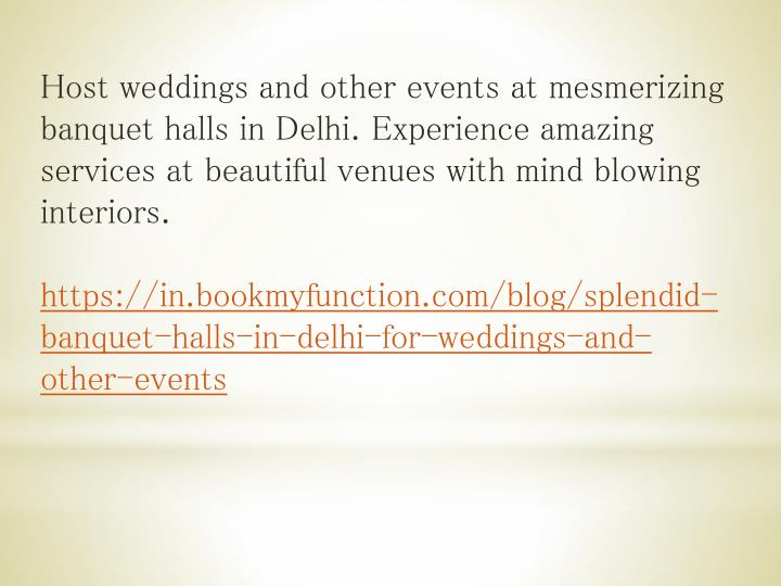 Host weddings and other events at mesmerizing banquet halls in Delhi. Experience amazing services at beautiful venues with mind blowing interiors.