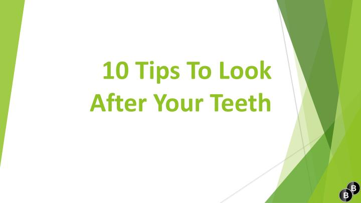 10 tips to look after your teeth