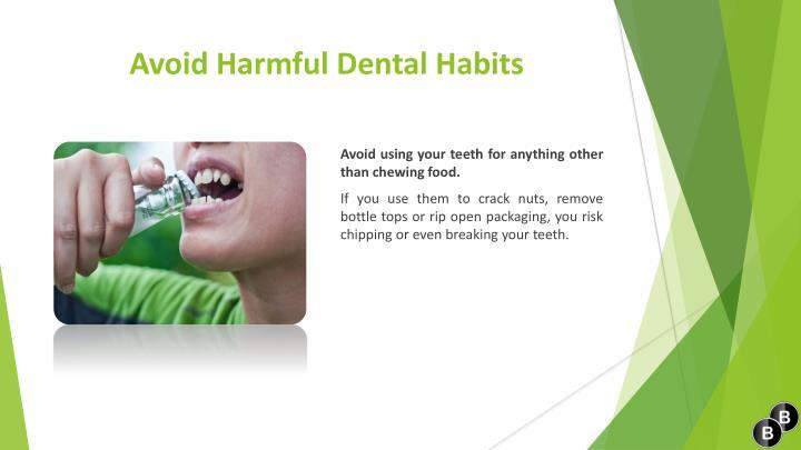 Avoid Harmful Dental Habits