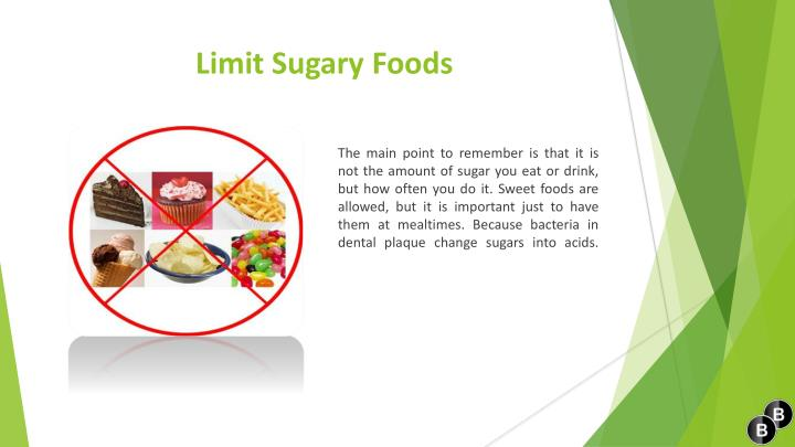 Limit Sugary Foods