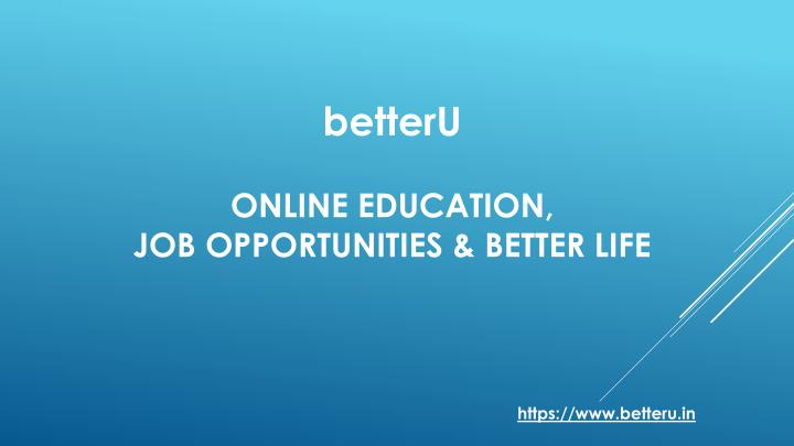 PPT - betterU have various Employment Opportunities ...