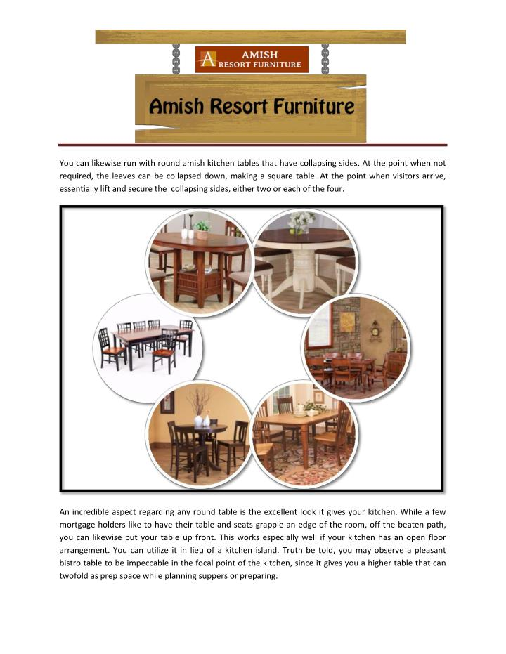 You can likewise run with round amish kitchen tables that have collapsing sides. At the point when n...