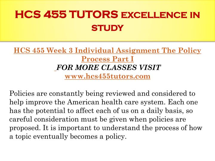 hcs 455 the policy process part 2 Hcs 455 week 4 individual assignment the policy process part ii, author: naveenkumar43, name: hcs 455 week 4 individual assignment the policy process part ii.