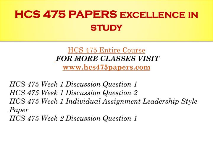 hcs 475 leadership style paper The assignment e help learning team gives you the best competitive edge in examinations we also provide quick help like hcs 475 week 1 leadership style paper our tutorial store h.