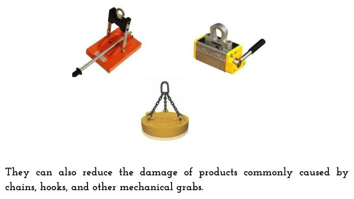 They can also reduce the damage of products commonly caused by chains, hooks, and other mechanical grabs.