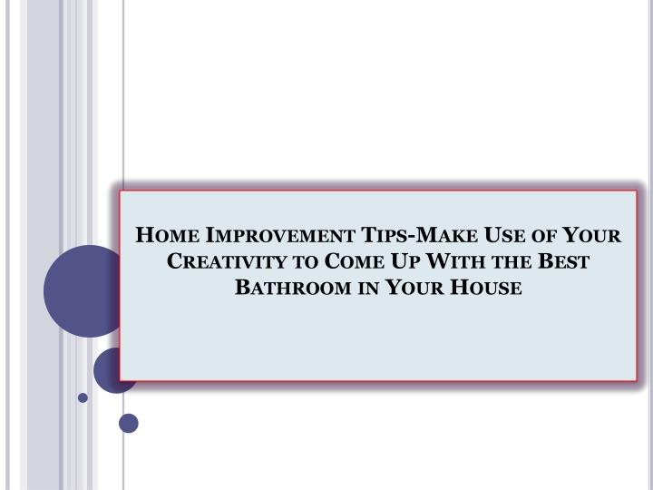 ppt home improvement tips make use of your creativity to