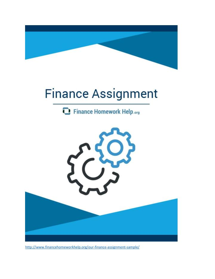 http://www.financehomeworkhelp.org/our-finance-assignment-sample/