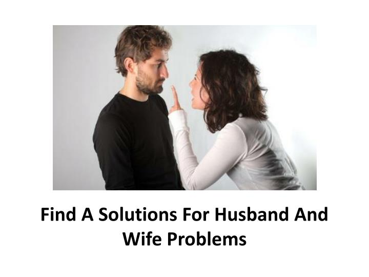 Find A Solutions For Husband And Wife Problems