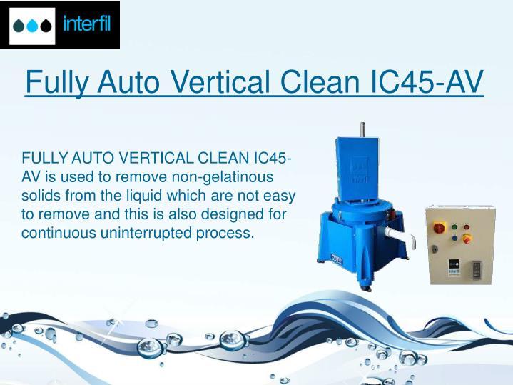 Fully Auto Vertical Clean IC45-AV