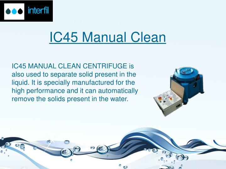 IC45 Manual Clean