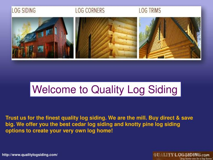 Welcome to Quality Log Siding