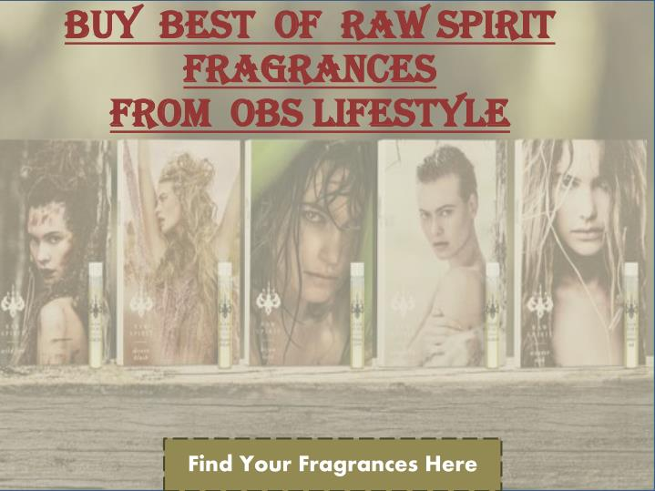 BUY  BEST  OF  RAW SPIRIT  FRAGRANCES