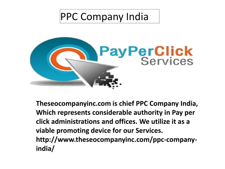 Theseocompanyinc.com is chief PPC Company India, Which represents considerable authority in Pay per click administrations and offices. We utilize it as a viable promoting device for our Services. http://www.theseocompanyinc.com/ppc-company-india/