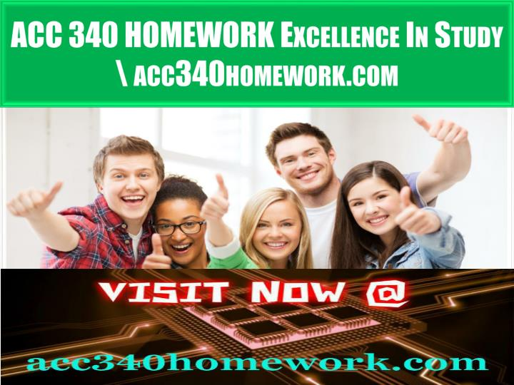 ACC 340 HOMEWORK Excellence In Study \ acc340homework.com