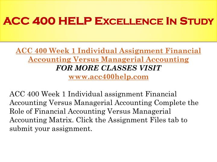 acc 400 week 4 individual study Week 4: debt vs equity financing in order for a business to undertake new endeavors there is a need for working capital often this capital comes in the form of the company reinvesting its.