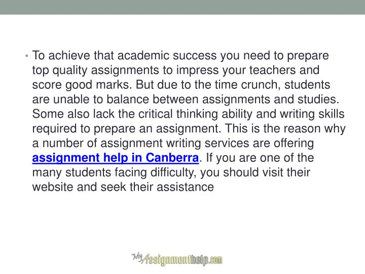 To achieve that academic success you need to prepare top quality assignments to impress your teachers and score good marks. But due to the time crunch, students are unable to balance between assignments and studies. Some also lack the critical thinking ability and writing skills required to prepare an assignment. This is the reason why a number of assignment writing services are offering