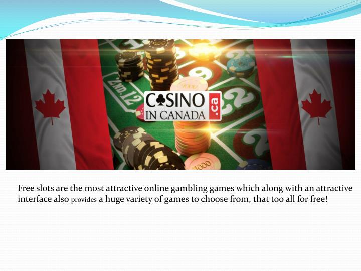 Free slots are the most attractive online gambling games which along with an attractive interface also