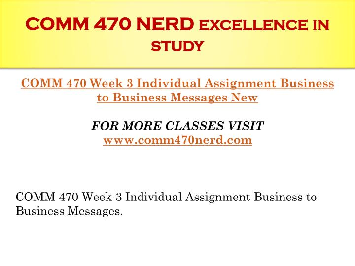 comm 470 week 3 individual assignment For more classes visit wwwcomm470educom comm 470 week 3 individual assignment business to business messages.