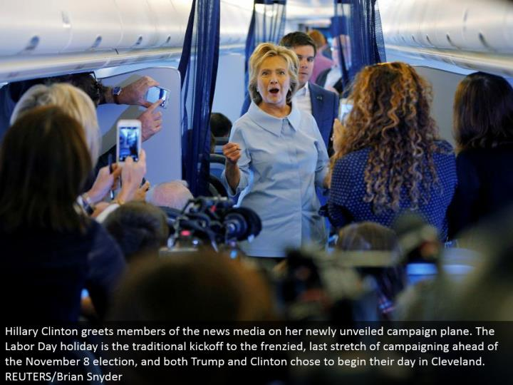 Hillary Clinton welcomes individuals from the news media on her recently disclosed crusade plane. The Labor Day occasion is the conventional kickoff to the furious, last extend of crusading in front of the November 8 race, and both Trump and Clinton started their day in Cleveland. REUTERS/Brian Snyder