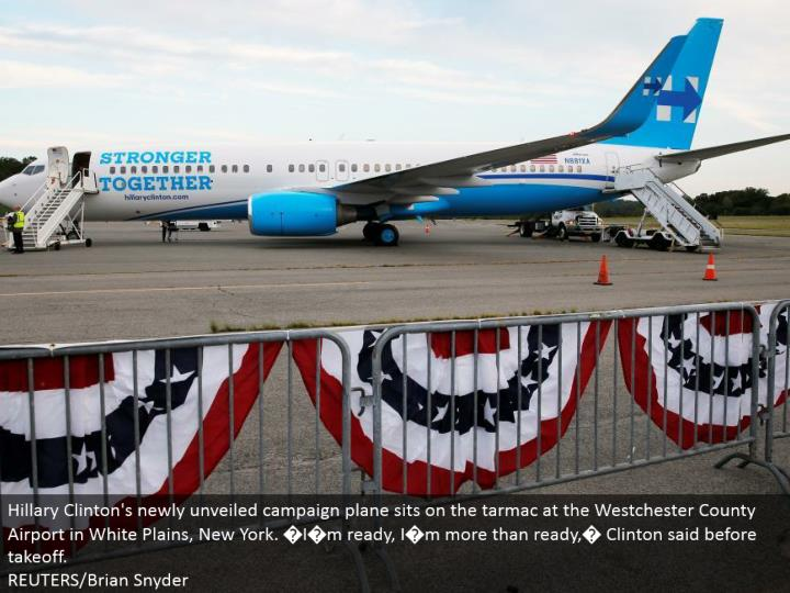 Hillary Clinton's recently divulged battle plane sits on the landing area at the Westchester County Airport in White Plains, New York. �I�m prepared, I�m more than ready,� Clinton said before departure. REUTERS/Brian Snyder