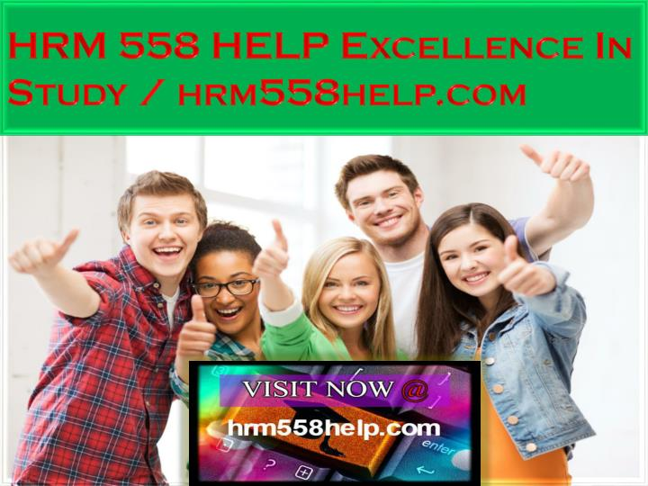 HRM 558 HELP Excellence In Study / hrm558help.com