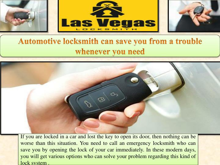 Automotive locksmith can save you from a trouble whenever you need