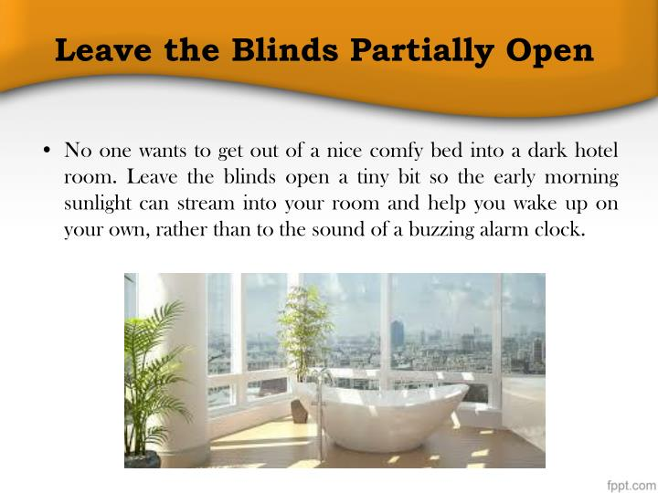 Leave the Blinds Partially Open