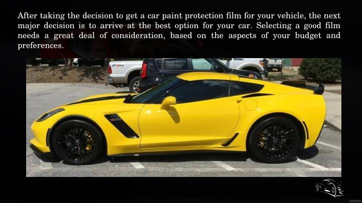 After taking the decision to get a car paint protection film for your vehicle, the ne...