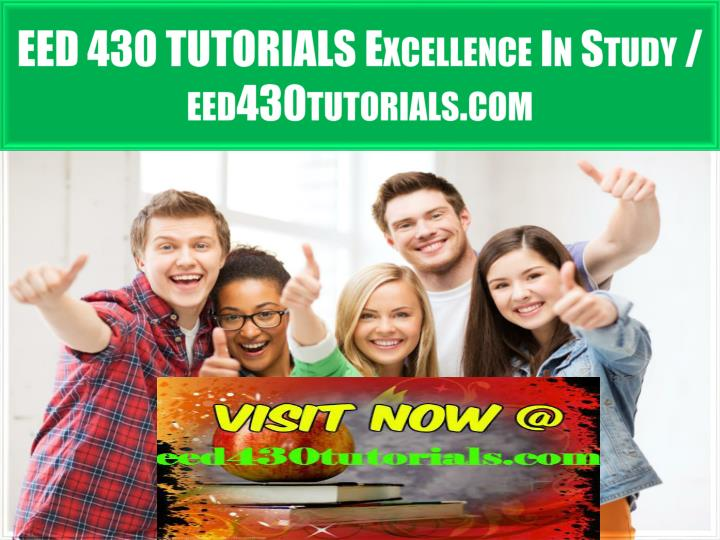 Eed 430 tutorials excellence in study eed430tutorials com