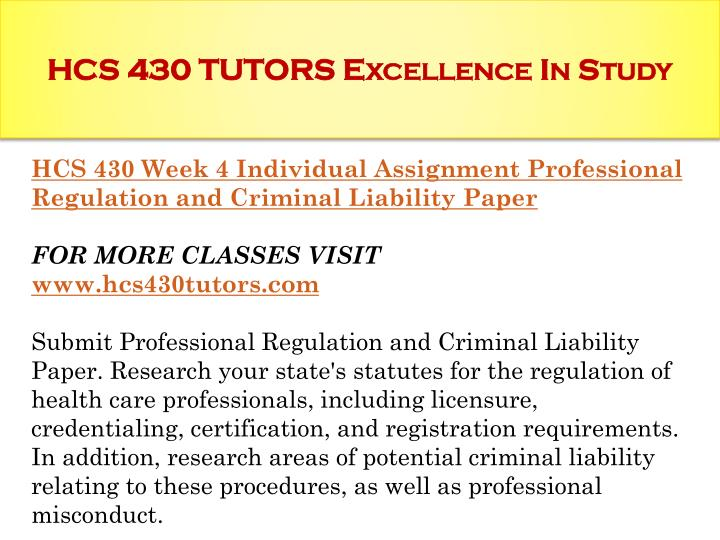 hcs 430 week 4 cindy s Hcs 430 week 4 professional regulation and criminal liability arizona  professional regulation and criminal liability carrie shellie cobbs legal issues in health care: regulation and.