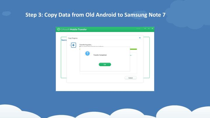 Step 3: Copy Data from Old Android to Samsung Note 7