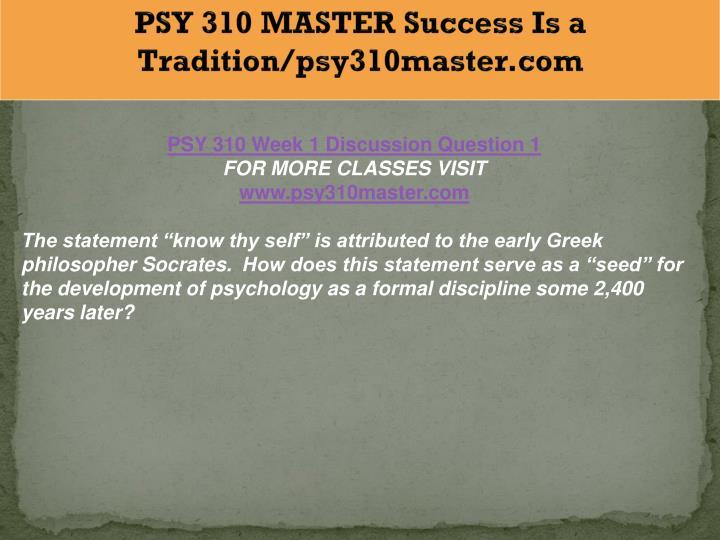 PSY 310 MASTER Success Is a Tradition/psy310master.com