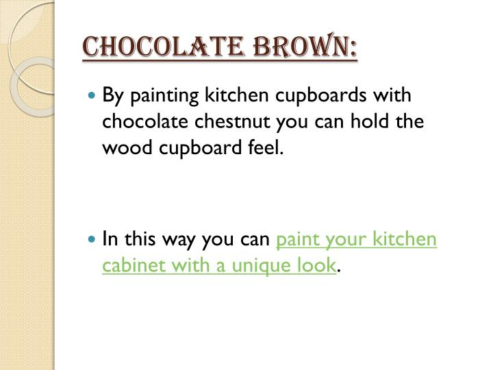 Chocolate Brown: