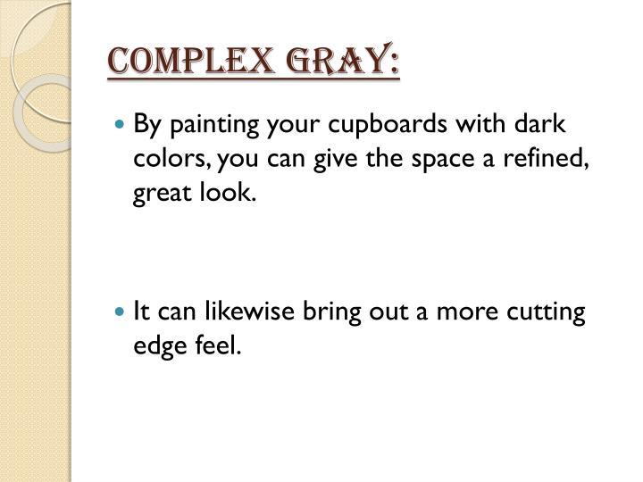 Complex Gray: