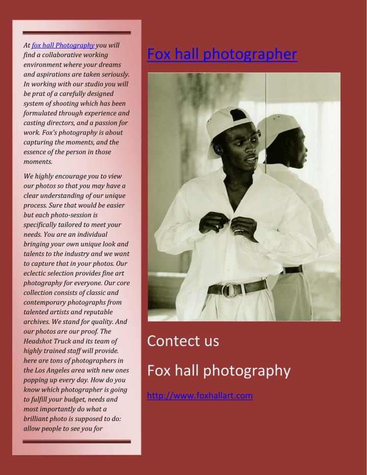 At fox hall Photography you will