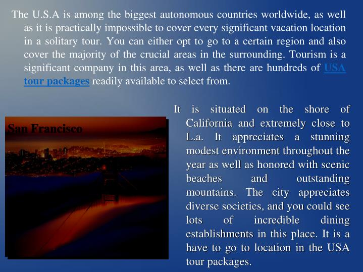 The U.S.A is among the biggest autonomous countries worldwide, as well as it is practically impossib...