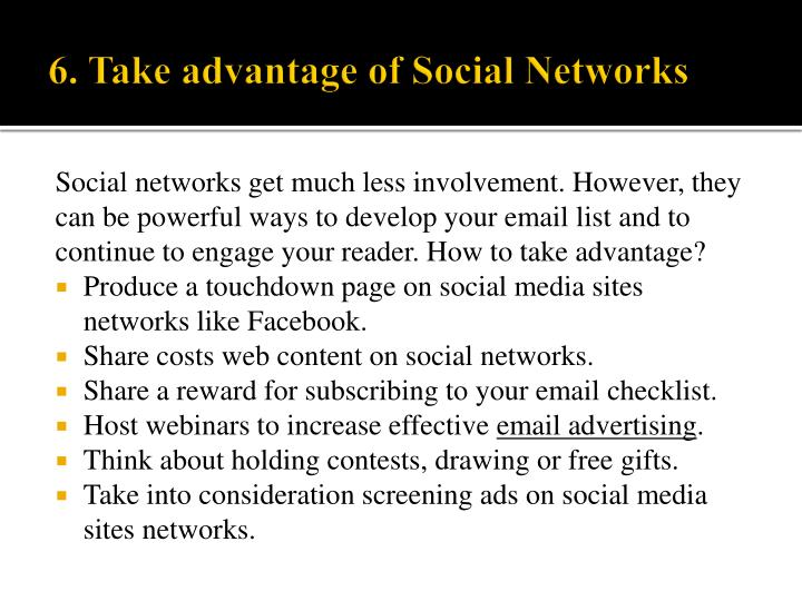 Social networks get much less involvement. However, they