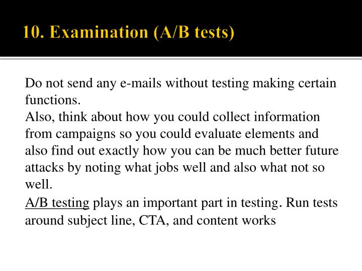 Do not send any e-mails without testing making certain