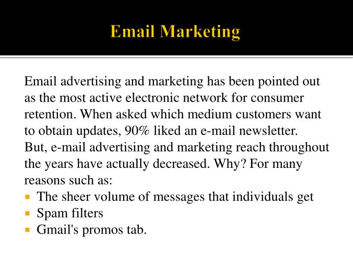 Email advertising and marketing has been pointed out