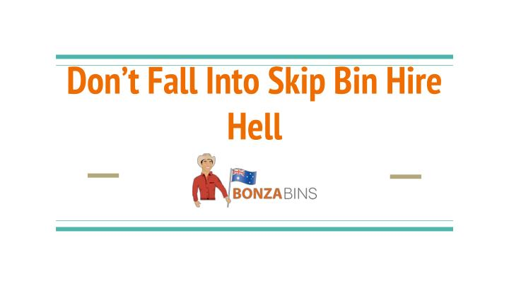 Don t fall into skip bin hire hell