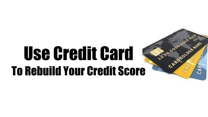 Ppt use credit card to rebuild your credit score for New business credit cards with no credit history
