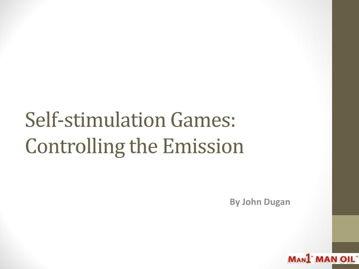 Self stimulation games controlling the emission
