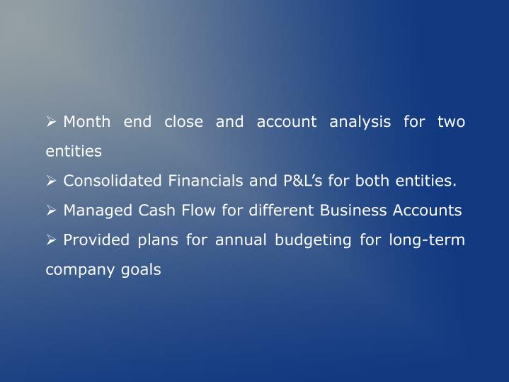 Month end close and account analysis for two entities